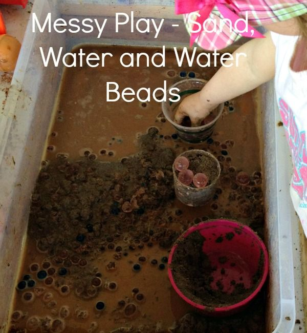 Messy Play – Sand, Water and Water Beads: Messy Play, Through