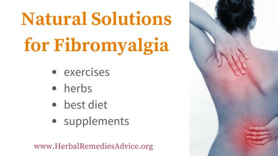In this article, we'll look at fibromyalgia natural treatment, including:   fibromyalgia exercises herbs for fibromyalgia best diet for fibromyalgia fibromyalgia supplements But first lets look at what is fibromyalgia, fibromyalgia symptoms and fibromyalgia causes.