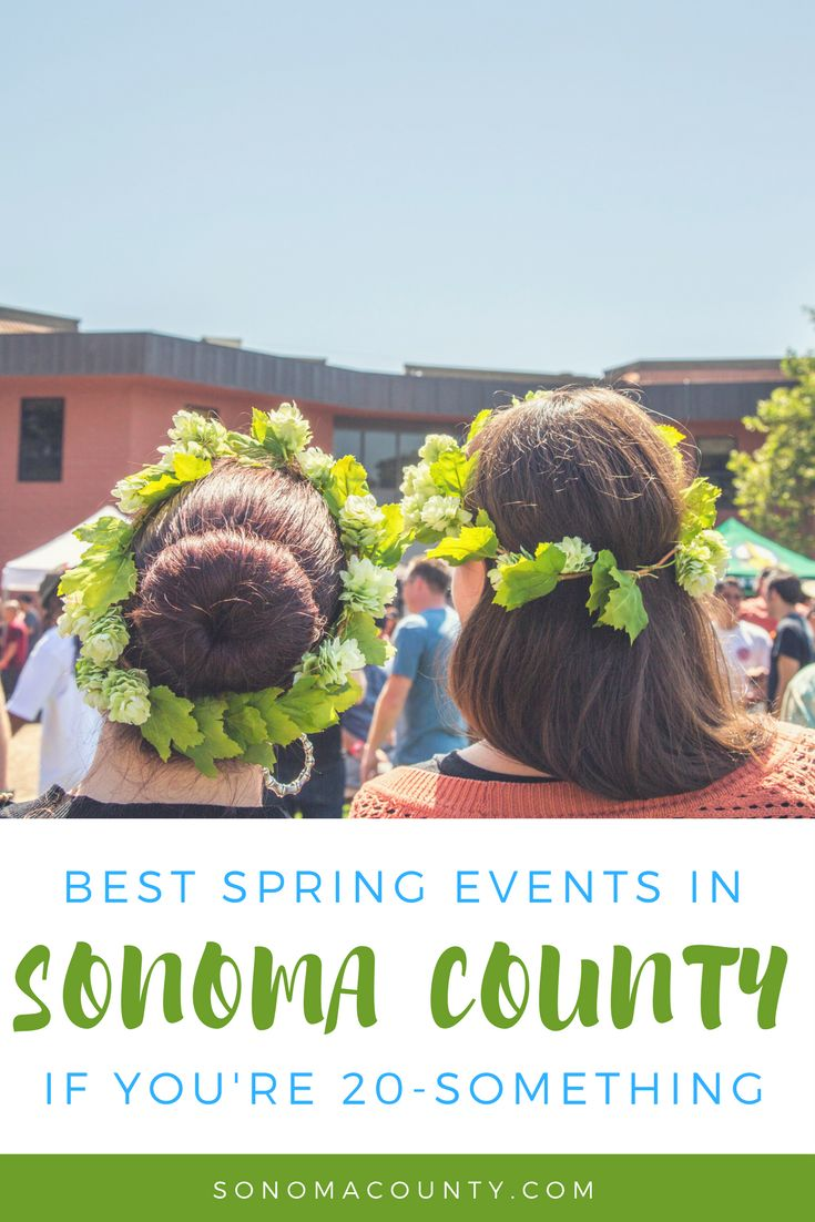 The Best Spring Events in Sonoma County if you're 20-Something | Sonoma County, CA