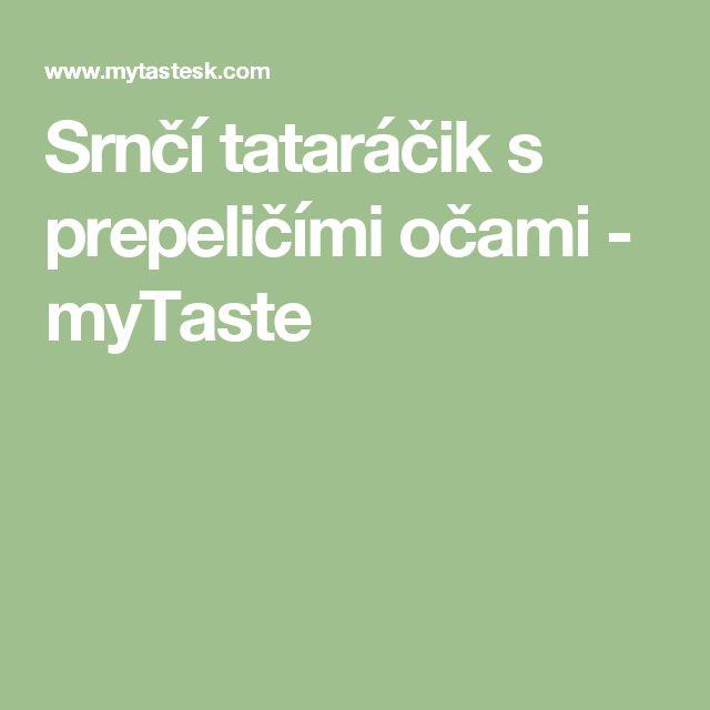 Srnčí tataráčik s prepeličími očami - myTaste