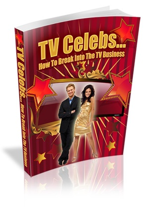 TV Celebs How To Break Into The TV Business Review
