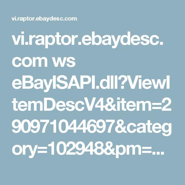vi.raptor.ebaydesc.com ws eBayISAPI.dll?ViewItemDescV4&item=290971044697&category=102948&pm=1&ds=0&t=1510027752973&cspheader=1