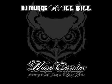 "DJ MUGGS vs ILL BILL - ""NARCO CORRIDOS"" FT. SICK JACKEN & UNCLE HOWIE"