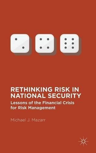 Rethinking Risk in National Security: Lessons of the Financial Crisis for Risk Management Palgrave Macmillan US   Risk Management   April 28 2016   ISBN-10: 1349918415   246 pages   pdf   791 kb