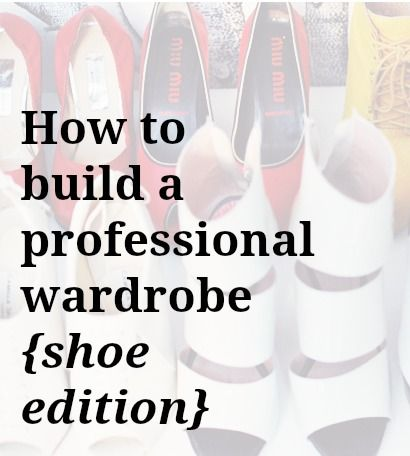 Four types of shoes every young professional must own.