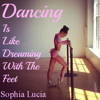 Dancing Is Like Dreaming With The Feet
