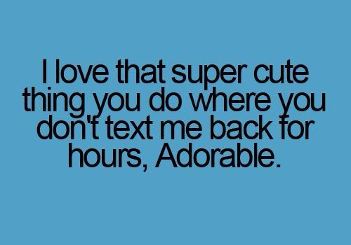Adorable. Not texting back.