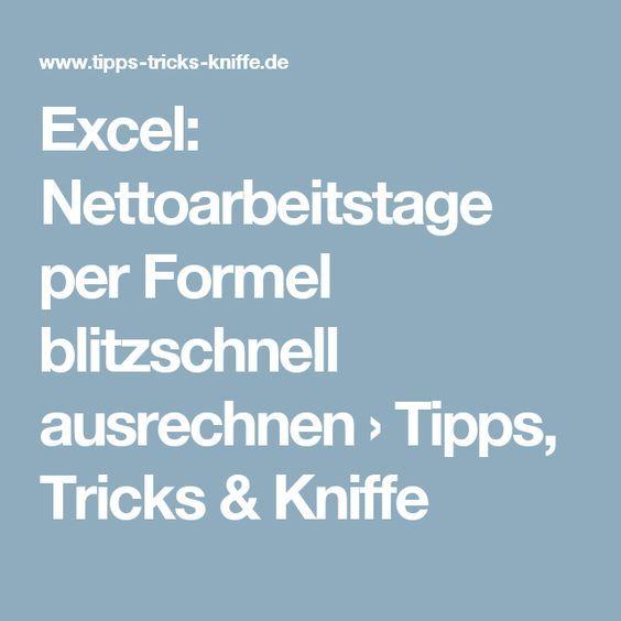Excel: Nettoarbeitstage per Formel blitzschnell ausrechnen › Tipps, Tricks & K…