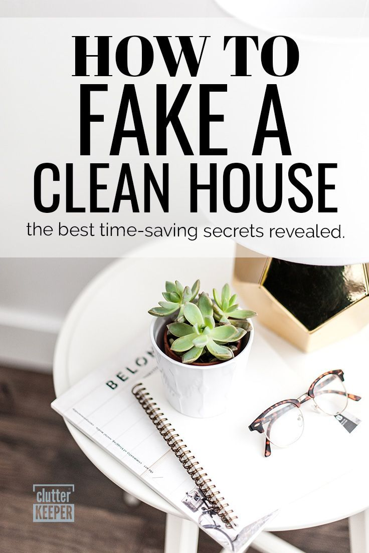 How To Fake A Clean House The Secrets Revealed Clean House