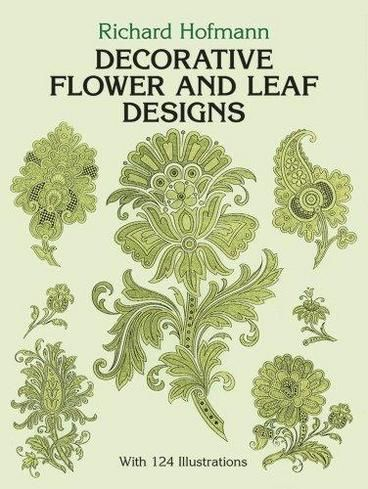 Decorative Flower and Leaf Designs by Richard Hofmann. Rich selection of 124 stylized designs from rare German collection includes lush blossoms, tropical fruits, graceful foliage. Low-cost royalty-free motifs for textiles, surface decoration, more.