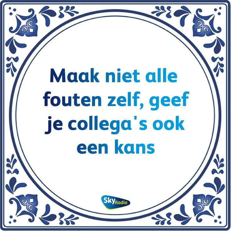 Maak niet alle fouten zelf, geef je collega's ook een kans #kans #spreuk
