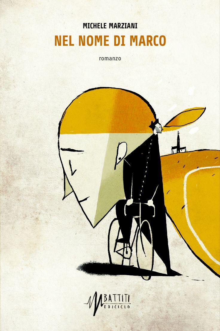 """""""Nel nome di Marco"""", Ediciclo editore. A novel about a priest and the cycling italian champion Marco Pantani. .....oTo oTo oTo"""