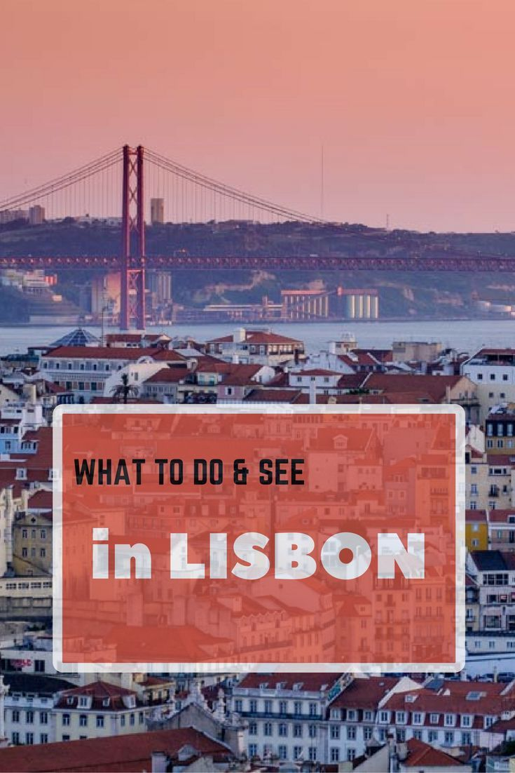 Things to do and see in Lisbon.