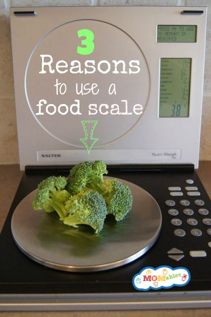 3 Reasons to use a Food Scale - MOMables.com