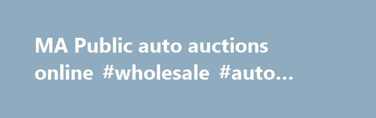 MA Public auto auctions online #wholesale #auto #parts http://autos.remmont.com/ma-public-auto-auctions-online-wholesale-auto-parts/  #online auto auction # ABOUT US To navigate to the auction MyAutoIn.com is an Online Public Auto Auction Company that allows you buy a vehicle or other type of asset... Read more >The post MA Public auto auctions online #wholesale #auto #parts appeared first on Auto.