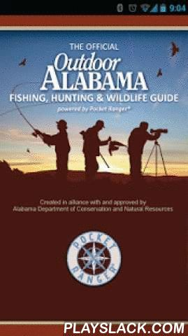 Official AL Fishing & Hunting  Android App - playslack.com ,  The Official Fishing, Hunting & Wildlife Guide for Alabama Game and Parks Commission is FREE to download!Gain access to useful information in the palm of your hand. This innovative outdoor guide, powered by Pocket Ranger® technology, brings the outdoors to your fingertips and helps you plan the perfect backcountry adventure. You will be able to locate Alabama's many fishing, hunting and wilderness sites and gain immediate…
