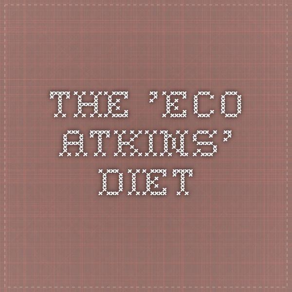The 'Eco Atkins' Diet