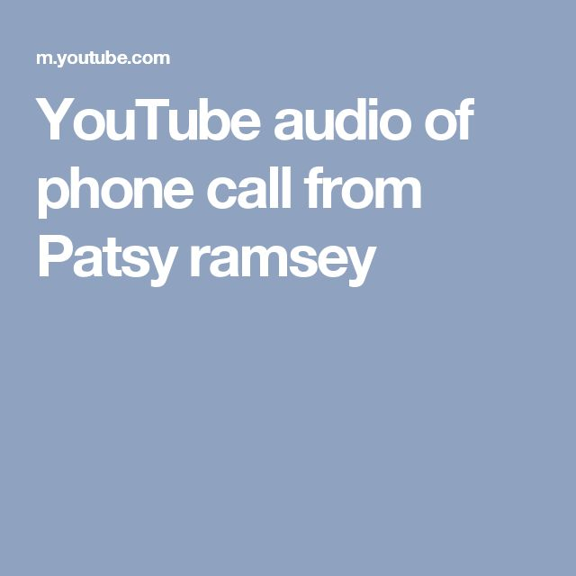 YouTube audio of phone call from Patsy ramsey