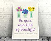 Be Your Kind of Beautiful - Inspirational Quotes Art Print #quote #unique #design #loveunlimited #flowers #colorful #handmade #inspiration #picture #cover