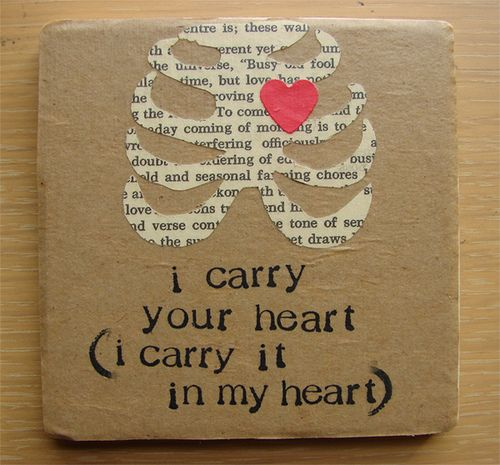 e.e.cummings quote: i carry your heart (i carry it in my heart)