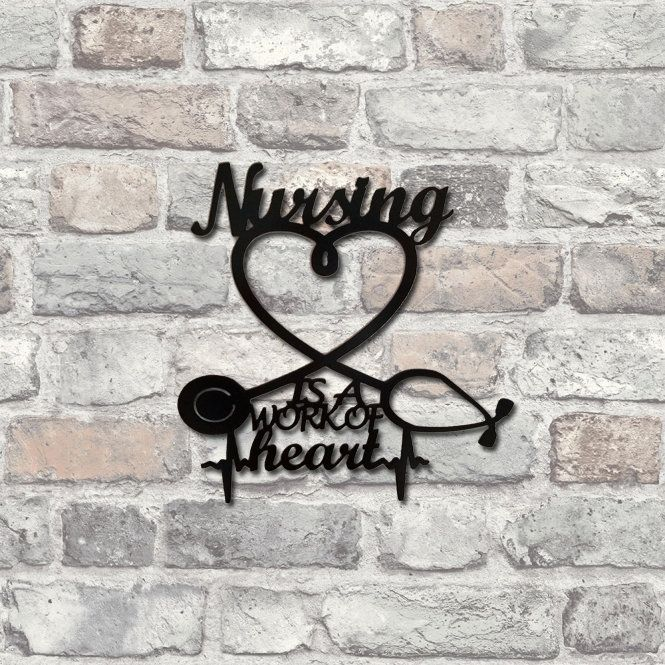 Nursing Is A Work Of Heart Metal Wall Art Nurse Sign Nursing