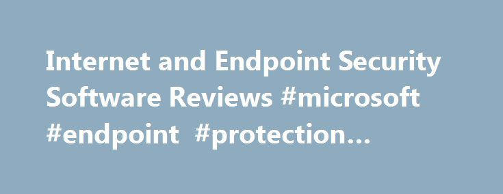 Internet and Endpoint Security Software Reviews #microsoft #endpoint #protection #review http://sweden.nef2.com/internet-and-endpoint-security-software-reviews-microsoft-endpoint-protection-review/  # Reviews for Endpoint Protection Platforms What is internet and endpoint security software? The endpoint protection platform provides a collection of security capabilities to protect PCs, smartphones and tablets. Buyers of endpoint protection should investigate the quality of protection…