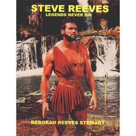 Steve Reeves: Legends Never Die