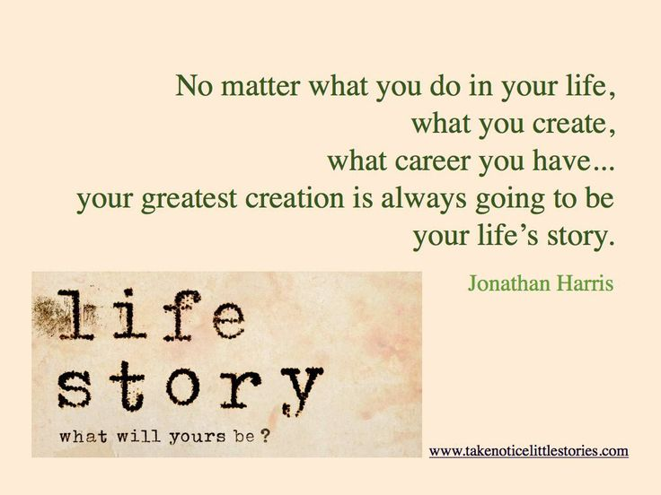 What is your life story?