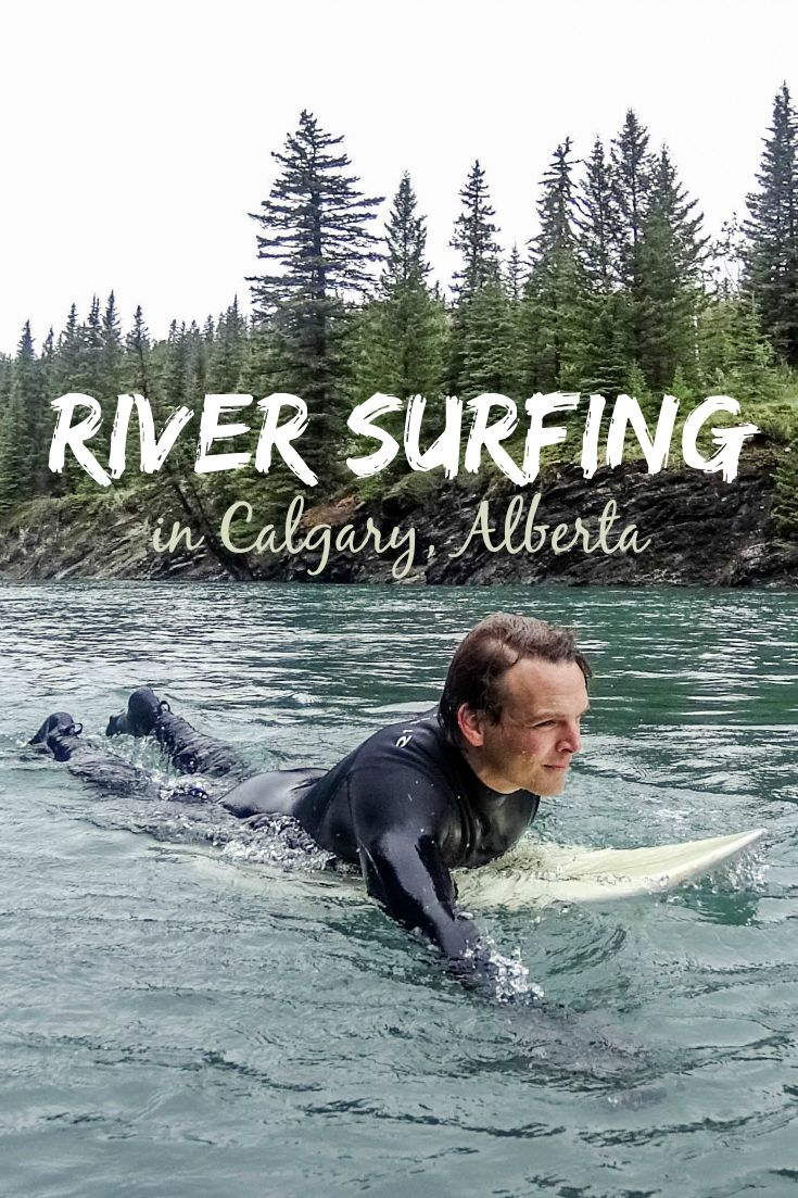 Go surfing...on a river? How Calgary is trying to become the world's top river surfing destination. One of the most unique adventure activities and things to do in Calgary: River surfing and riding the waves on the Kananaskis River between Calgary and Banff National Park, Alberta, Canada.