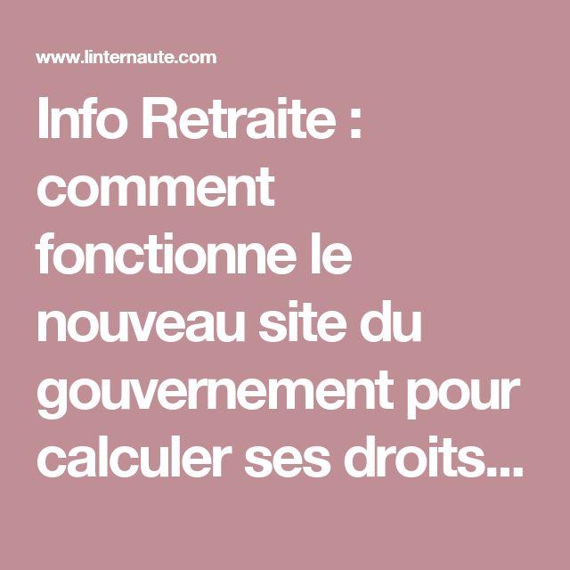Info Retraite: comment fonctionne le nouveau site du gouvernement pour calculer ses droits? - Linternaute