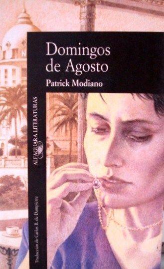 Domingos de agosto / Patrick Modiano ; traducción de Carlos R. de Dampierre