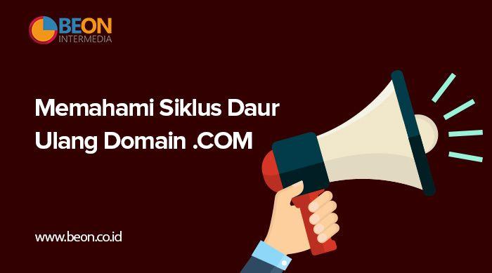 Memahami Siklus Daur Ulang Domain .COM