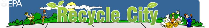 Welcome to Recycle City - An Online Interactive Game from the EPA to Teach Kids the Value of Recycling