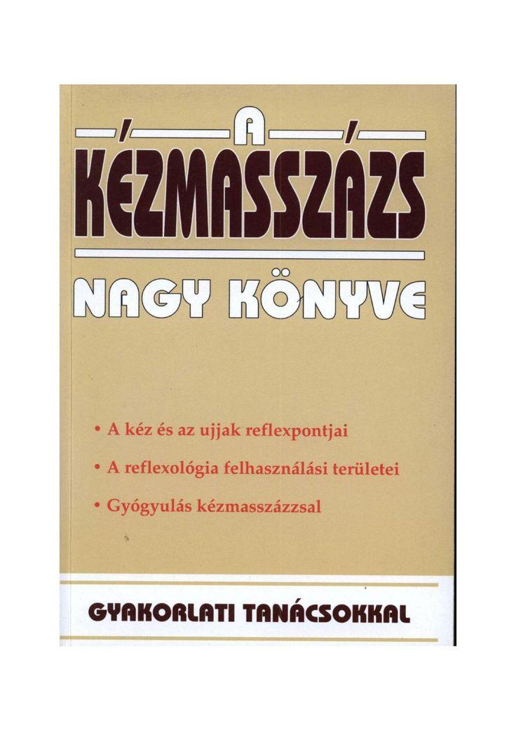 http://issuu.com/belsoszepseg/docs/a_k__zmassz__zs_nagyk__nyve/1  A kézmasszázs nagykönyve