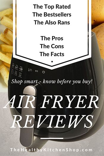 Air Fryer Reviews for Smart Shoppers – 2016 Best Air Fryers Buyer Guide