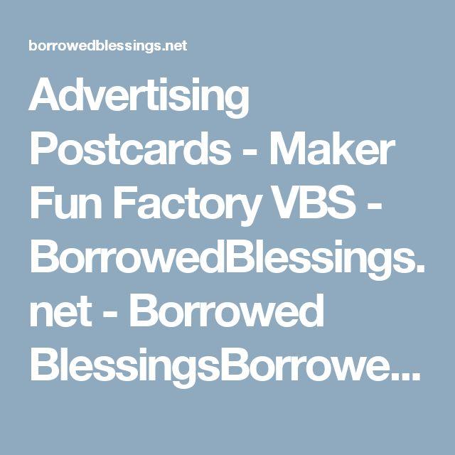 Advertising Postcards - Maker Fun Factory VBS - BorrowedBlessings.net - Borrowed BlessingsBorrowed Blessings