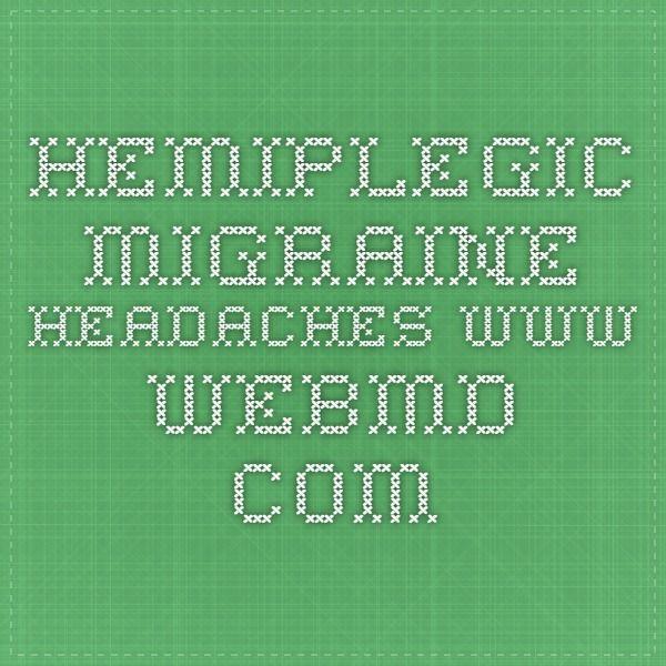 Hemiplegic Migraine Headaches www.webmd.com
