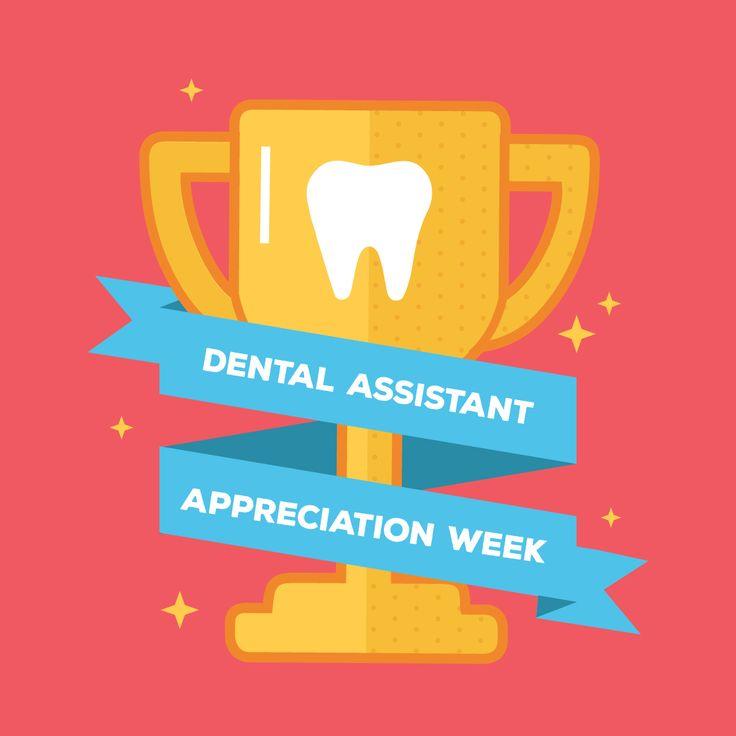 IT'S DENTAL ASSISTANT APPRECIATION WEEK! Join us in ...