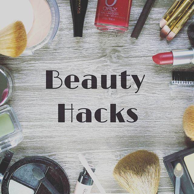 Beauty Hacks | 5 tips ομορφιάς που πρέπει να ξέρεις