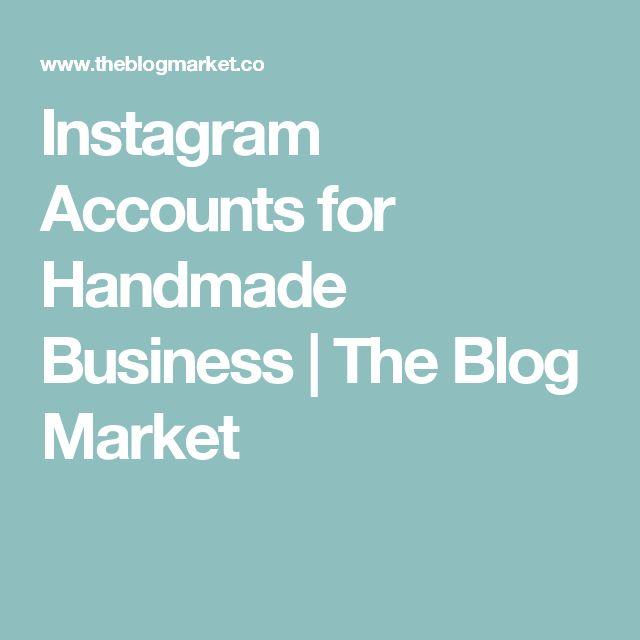 Instagram Accounts for Handmade Business | The Blog Market