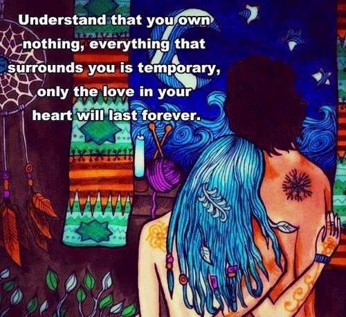 Love quote via Hippie Peace Freaks on Facebook