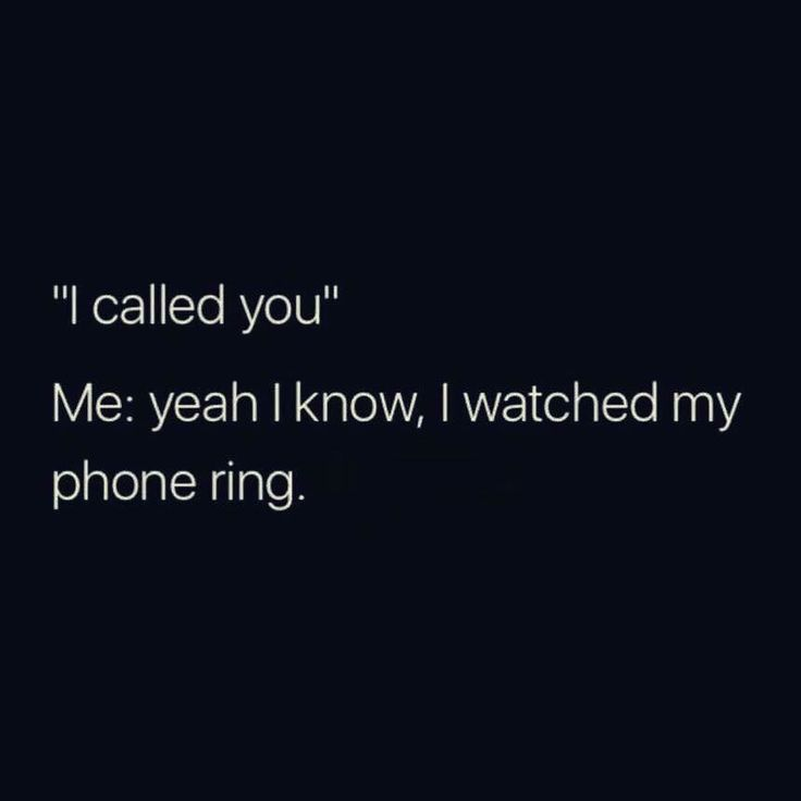 | #INTJ lol Actually I would be yelling 'leave me alone' as I watched it ring.