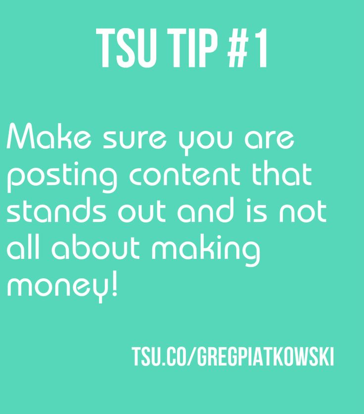Provide Value To The Market!  This is the rule that always applies and TSU is no exception. If you want to have stable following and expand with your network always post things that stand out in a positive - value providing - way. Do not post all the time about making money!  www.gregpiatkowski.com  #tsu #value #marketing