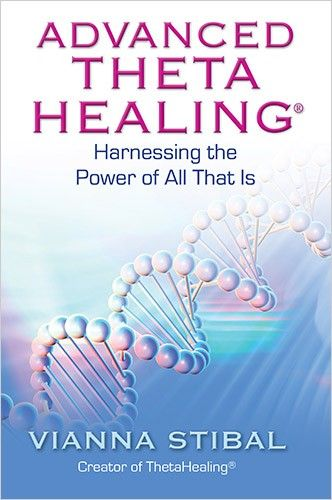 Stibal, Vianna:  Advanced ThetaHealing  Harnessing the Power of All That Is. Hay House, 2011.