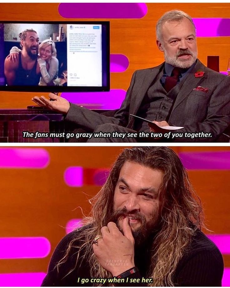 "4,739 Likes, 65 Comments - Game Of Thrones Memes (@memesofgameofthrones) on Instagram: ""Jason Momoa talking about Emilia Clarke on the Graham Norton Show! - - -…"""