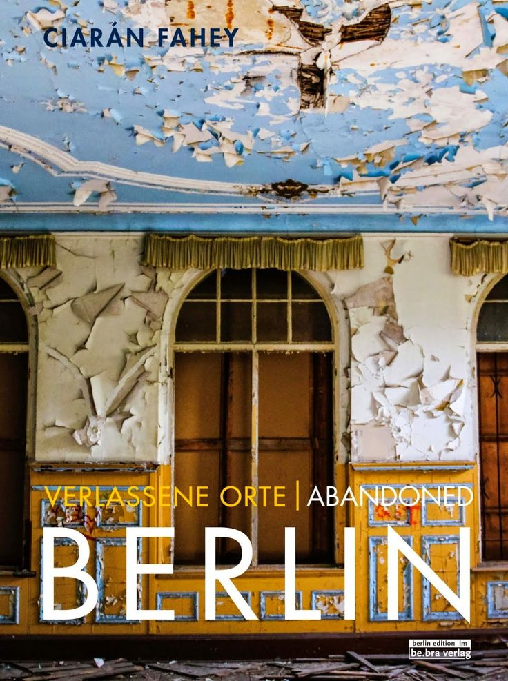 Ruins, derelict sites, abandoned buildings, Berlin. Histories, stories, tall tales of trespass and anecdotes of fear. Go, explore.