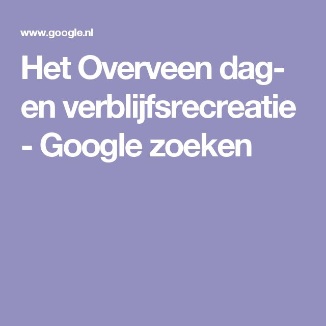 Het Overveen dag- en verblijfsrecreatie - Google zoeken