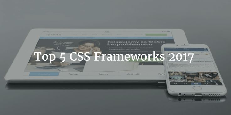 In this article I am going to discuss about top 5 CSS frameworks of 2017. The list includes Bulma,Materialize,Pure.css,Kube and Semantic UI.