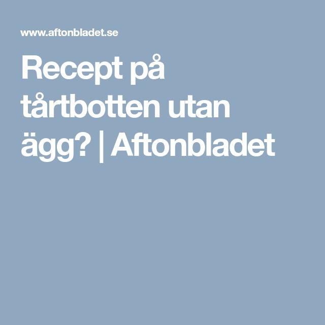 Recept på tårtbotten utan ägg? | Aftonbladet