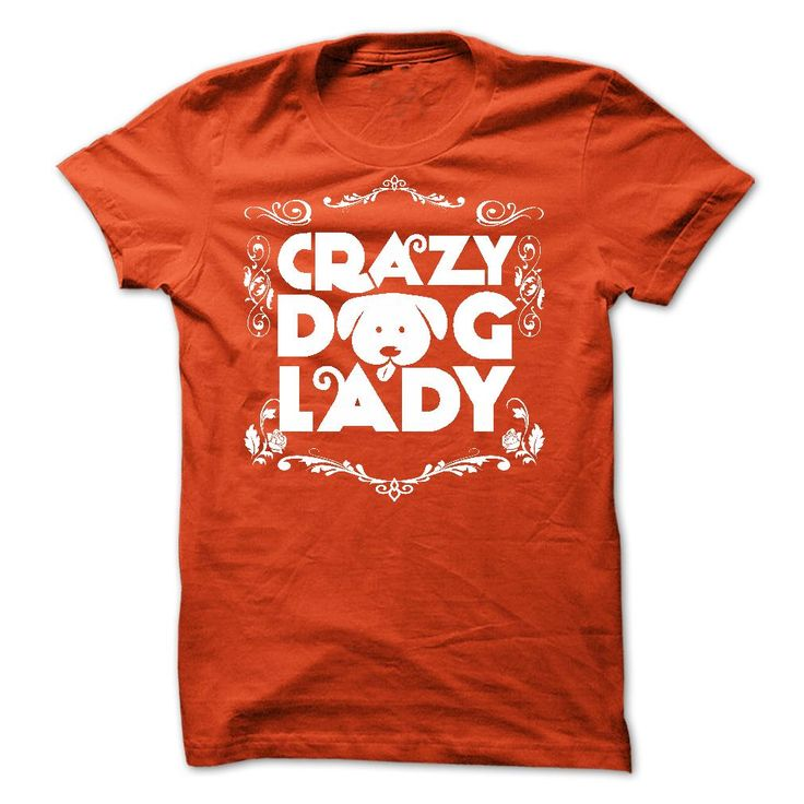 Nice T-shirts Crazy Dog Lady - (ManInBlue) Design Description: If you don't  utterly love this Tshirt, you'll be able to SEARCH your favorite one via  the use ...